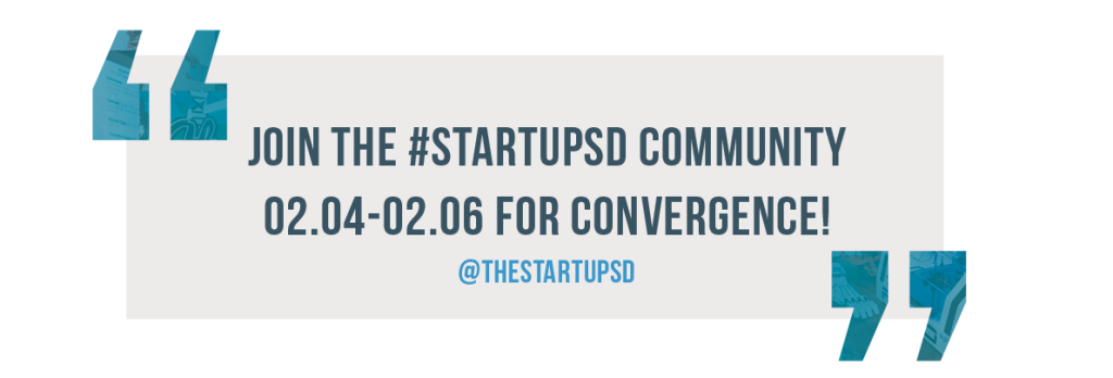 Join the StartupSD Community Feb 4-6 for Convergence 2016!