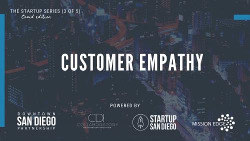 Customer Empathy (Startup Series: Workshop 3 of 5) @ Virtual Workshop
