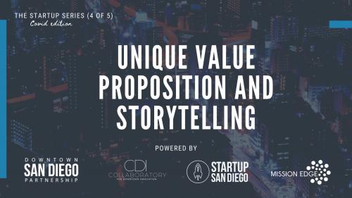 Unique Value Proposition & Storytelling (Startup Series: Workshop 4 of 5) @ Virtual Workshop